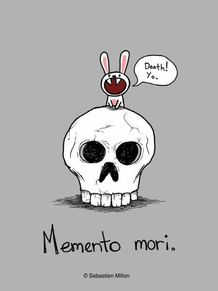 살아있을 때 죽음을 기억하라.