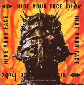 Hide, Hide Your Face