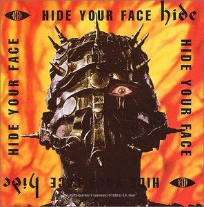 Hide, Hide Your Face