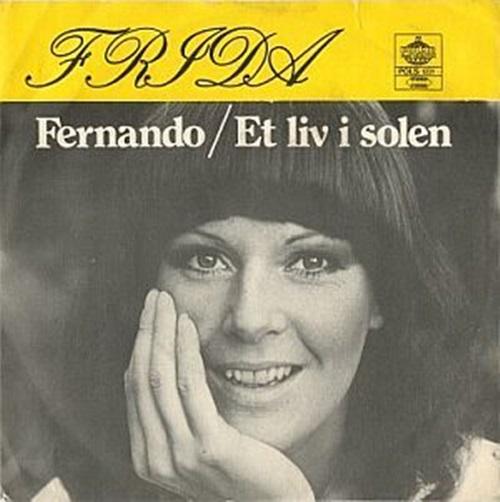 (원래 Fernando는 스웨덴 솔로 활동 시절 프리다가 부른 히트곡이었습니다.)