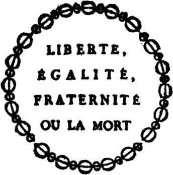 """프랑스 혁명 초기에 나온 자유-평등-박애 문구입니다. 밑에 달린 ou la mort는 """"아니면 죽음을"""" 이라는 다소 과격한 구호입니다. 이 죽음 부분은 너무 과격하다고 하여 테르미도르 반동 이후 없어졌습니다."""