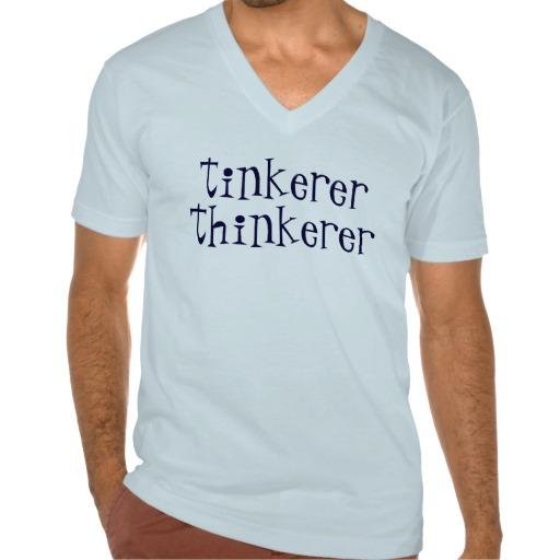 tinkerer_thinkerer_tee_shirts-r213ab80fd2ae4edc9905c91457fcd0cd_8nat9_512