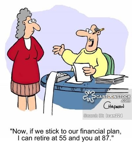 'Now, if we stick to our financial plan, I can retire at 55 and you at 87.'