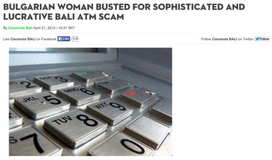 불가리아 출신 여성이 발리의한 한 ATM 기기를 조작하다가 체포되었다는 내용의 신문 기사