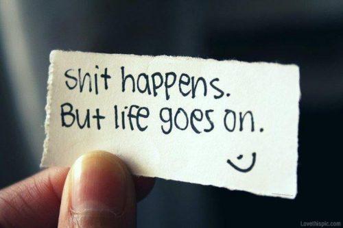"""""""거지 같은 일은 일어날 수 있다. 하지만 삶은 계속된다."""""""